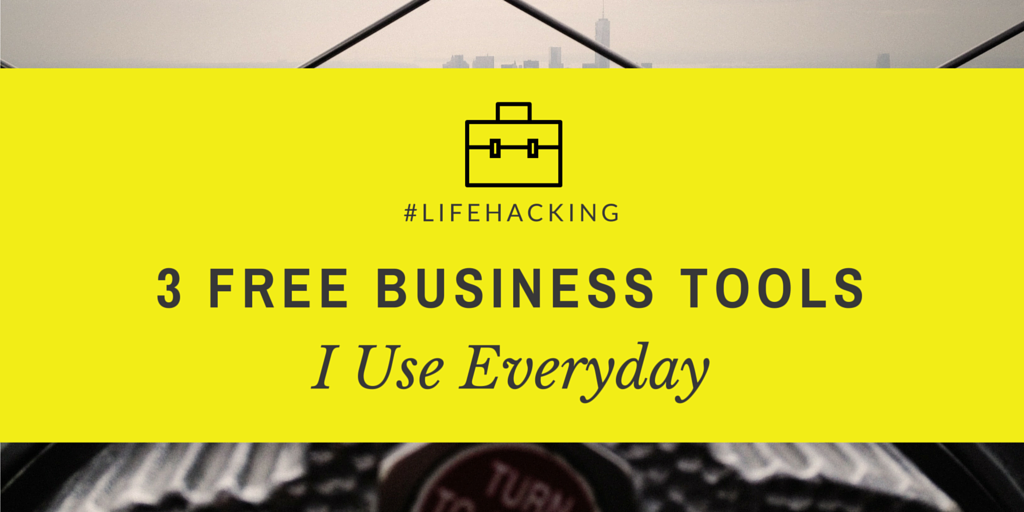 Lifehacking - Three Free Business Tools