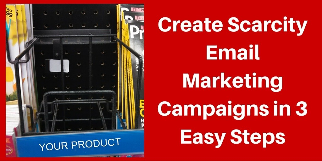 Create Scarcity Email Marketing Campaigns